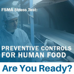 FSMA Stress Test: Is Your Company Ready?