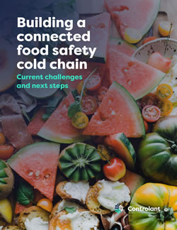 Ebook: Building A Connected Food Safety Cold Chain: Current Challenges and Next Steps