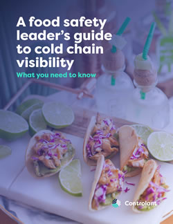 White Paper: A Food Safety Leader's Guide to Cold Chain Visibility