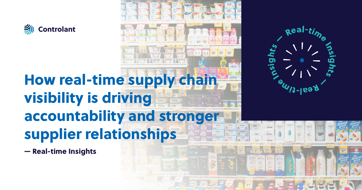 How real-time supply chain visibility is driving accountability and stronger supplier relationships
