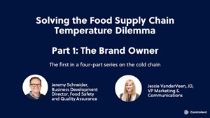 Webinar: Solving the Food Supply Chain Temperature Dilemma - Part 1: The Brand Owner
