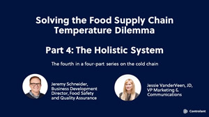 Webinar: Solving the Food Supply Chain Temperature Dilemma - Part 4: The Holistic System